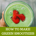 How To Make Green Smoothies For Weight loss: Beginner's Guide