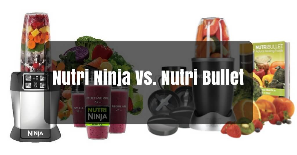 Nutri Ninja Vs Nutribullet: Blender Comparison