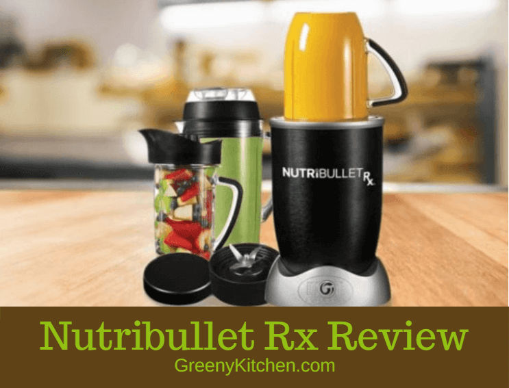 Nutribullet Rx Review And Buying Guide