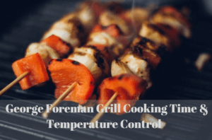 George Foreman Grill Cooking Time and Temperature Control