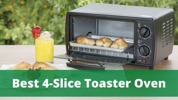 best 4 slice toaster oven