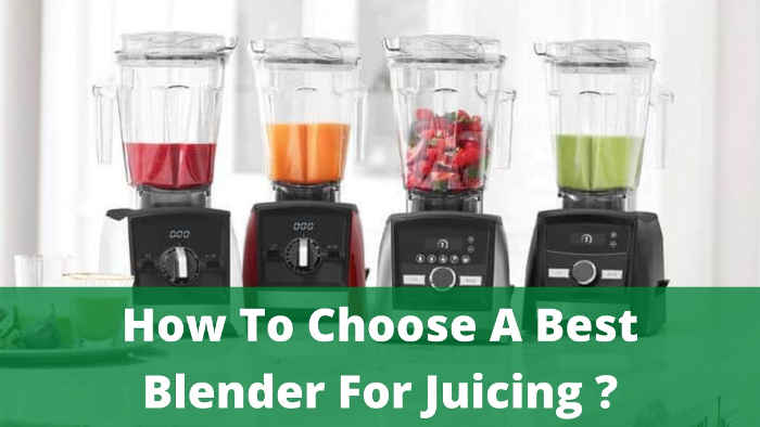 things to consider before buying a blender for juicing