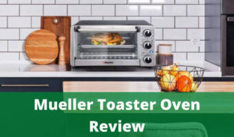 mueller 4 slice toaster oven review