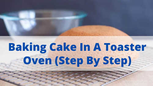 how to bake cake in a toaster oven